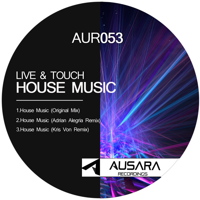 Live & Touch - House Music [AUR053]